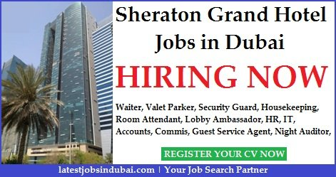 Sheraton Grand Hotel Jobs 2018 In Dubai Apply Online
