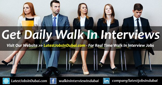 Walk in Interview in Dubai Today & Tomorrow Updates (Sept 2019)